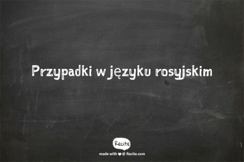 Rosyjski – przypadki w języku rosyjskim
