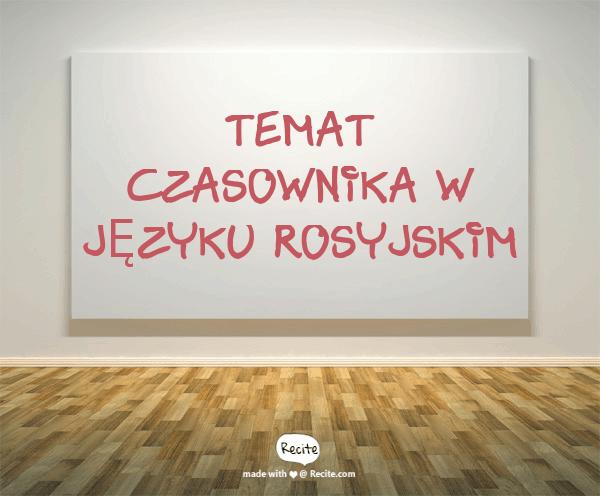 Temat czasownika w języku rosyjskim