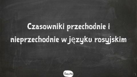 Czasowniki przechodnie i nieprzechodnie w języku rosyjskim