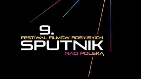 Sputnik nad Polską 9. Festiwal Filmów Rosyjskich