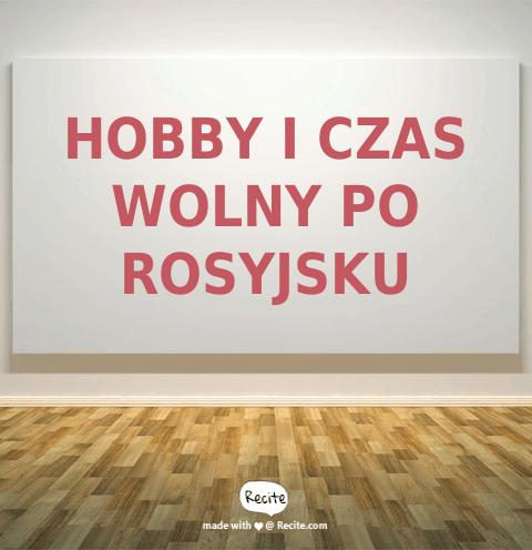 Hobby i czas wolny po rosyjsku