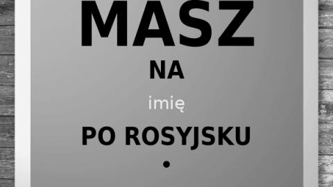 Jak masz na imię po rosyjsku