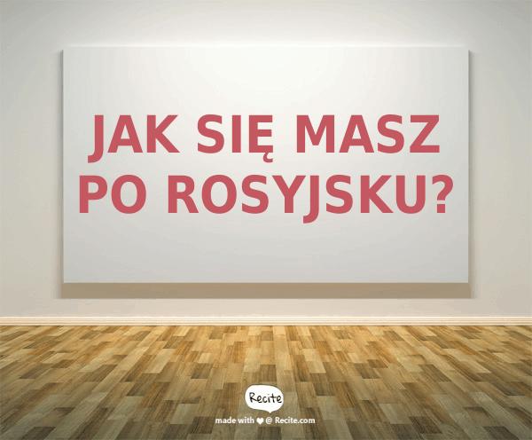Jak się masz po rosyjsku?
