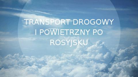 Transport drogowy i powietrzny po rosyjsku